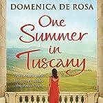 One Summer in Tuscany   Domenica De Rosa