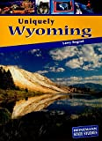 Uniquely Wyoming, Larry Bograd, 1403447357