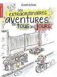 Les extraordinaires aventures de tous les jours par Claude Gutman