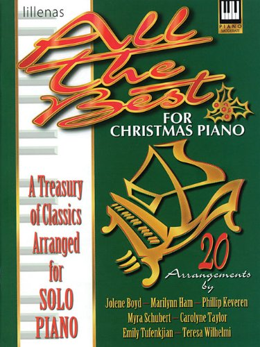 - All the Best for Christmas: A Treasury of Classics Arranged for Solo Keyboard