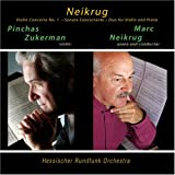Image of Neikrug: Violin Concerto No. 1 / Sonata Concertante / Duo for Violin and Piano