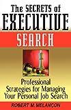 The Secrets of Executive Search, Robert M. Melançon, 0471244155
