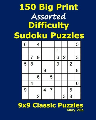 150 Big Print Assorted Difficulty Sudoku Puzzles: 9x9 Classic Puzzles pdf