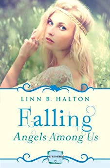 Falling: HarperImpulse Paranormal Romance (A Novella) (Angels Among Us, Book 1) by [Halton, Linn B.]