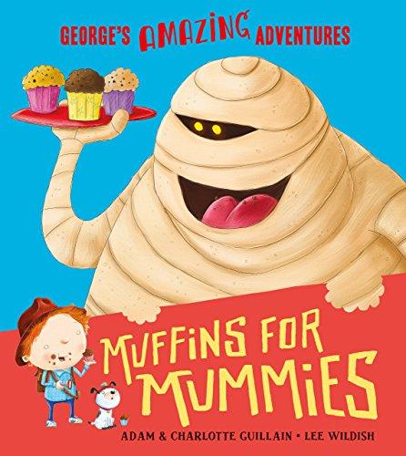 Muffins for Mummies (George's Amazing Adventures) (Amazing Mummies)