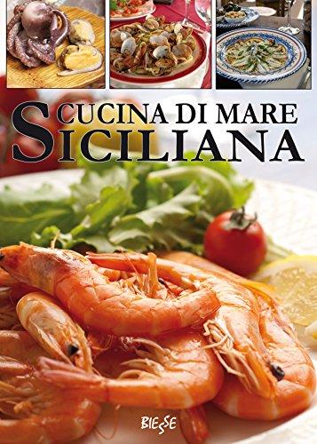 Cucina di mare siciliana (Biesse food) (Italian Edition) - Kindle ...