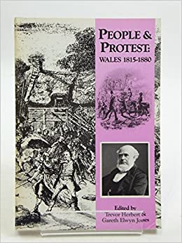 People and Protest: Wales, 1815-80 (Welsh history & its sources)