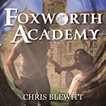 Foxworth Academy: Freshman Year - Part I | Chris Blewitt
