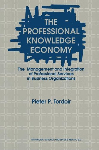 The Professional Knowledge Economy: The Management and Integration of Professional Services in Business Organizations Pdf