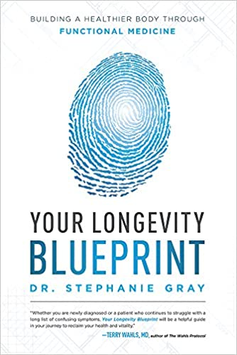 Amazon your longevity blueprint building a healthier body amazon your longevity blueprint building a healthier body through functional medicine 9781599328591 stephanie gray books malvernweather Gallery