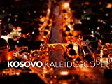 Kosovo Kaleidoscope