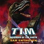 TIM: Defender of the Earth   Sam Enthoven