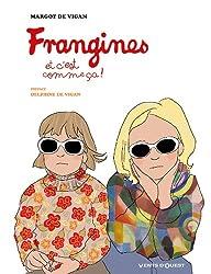 Frangines, et c'est comme ça ! (Hors Collection)