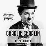 Charlie Chaplin: A Brief Life | Peter Ackroyd