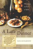 img - for A Late Dinner: Discovering the Food of Spain book / textbook / text book
