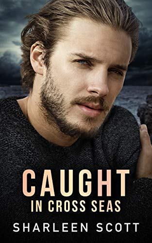 Caught in Cross Seas (the Caught Series book 1)