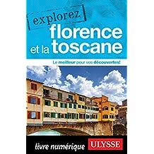 Explorez Florence et la Toscane (French Edition)