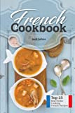 French Cookbook: Top 25 Real Home Cooking French Recipes