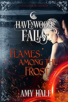 Flames Among the Frost (Havenwood Falls Book 11) by [Hale, Amy, Havenwood Falls Collective]