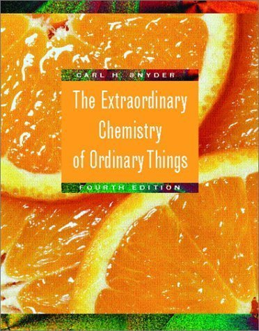 Read Online By Carl H. Snyder: The Extraordinary Chemistry of Ordinary Things Fourth (4th) Edition ebook