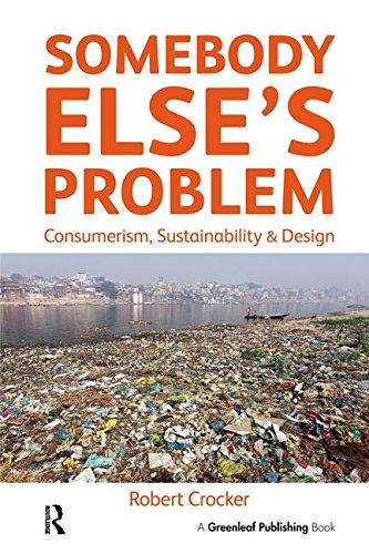 Somebody Else's Problem: Consumerism, Sustainability and Design