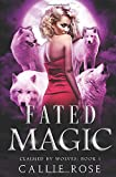 Fated Magic: A Paranormal Shifter Romance (Claimed by Wolves)