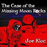 The Case of the Missing Moon Rocks | Joe Kloc