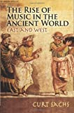 The Rise of Music in the Ancient World, Curt Sachs, 0486466612