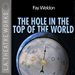 The Hole in the Top of the World | Fay Weldon