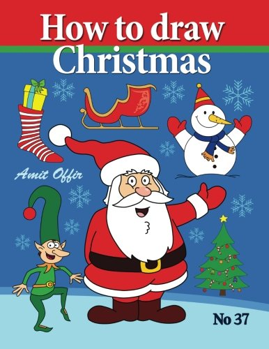 How to Draw Christmas: Drawing Books  Comics and Cartoon Characters drawing books for kids and adults that will teach you how to draw birds step by step