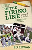 In the Firing Line : Diary of a Season, Cowan, Ed, 1742233155