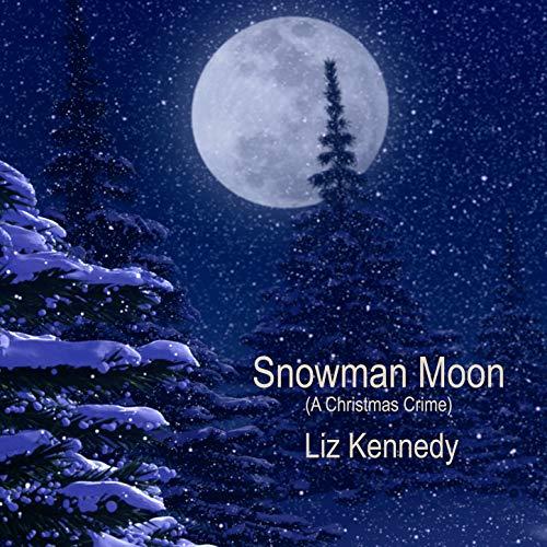 Snowman Moon (a Christmas Crime)