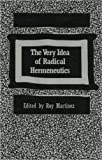 The Very Idea of Radical Hermeneutics, , 1573923079