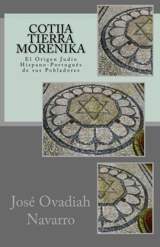 Cotija Tierra Morenika: El Origen Judio Hispano-Portuges de sus Pobladores (Spanish Edition) [Jose Ovadiah Navarro] (Tapa Blanda)