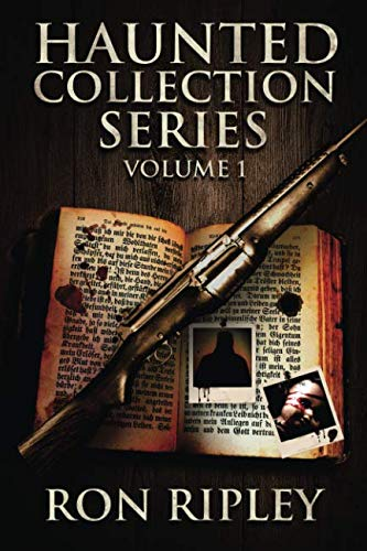 Haunted Collection Series: Books 1 to 3: Supernatural Horror with Scary Ghosts & Haunted Houses (Volume 1) (The Best Scary Stories)