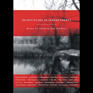 Dichtung des 20. Jahrhunderts. Meine 24 sächsischen Dichter Hörbuch