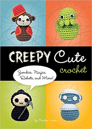833e74570e20a6 Creepy Cute Crochet: Zombies, Ninjas, Robots, and More!: Christen Haden:  9781594742323: Amazon.com: Books