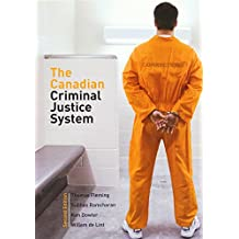 The Canadian Criminal Justice System (2nd Edition)