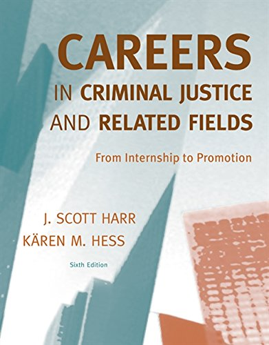 Careers in criminal justice and related fields : from internship to promotion