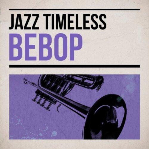 Jazz - Timeless Bebop