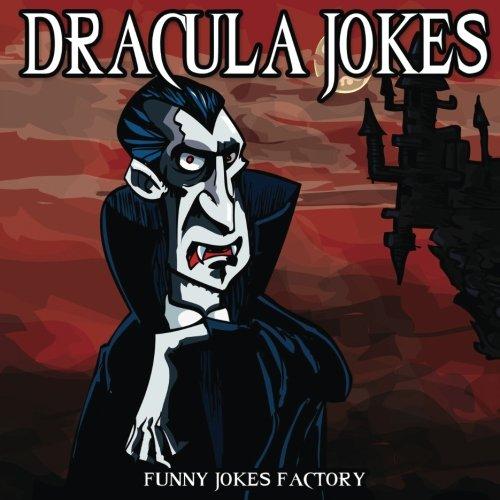 Dracula Jokes: Funny Vampire Jokes (Halloween Jokes)]()