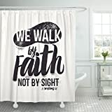 TOMPOP Shower Curtain Jesus Biblical Christian Lettering We Walk By Faith Not Sight 2 Corinthians 5 7 Quote Bible Waterproof Polyester Fabric 72 x 72 inches Set with Hooks