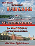 Clint Denn's Cruising Russia - St. Petersburg to Moscow on the Volga & Neva