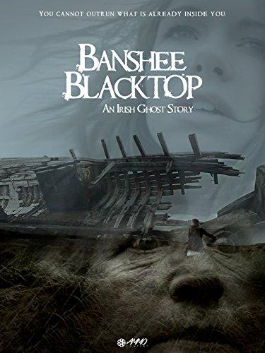 Banshee Blacktop: An Irish Ghost Story by