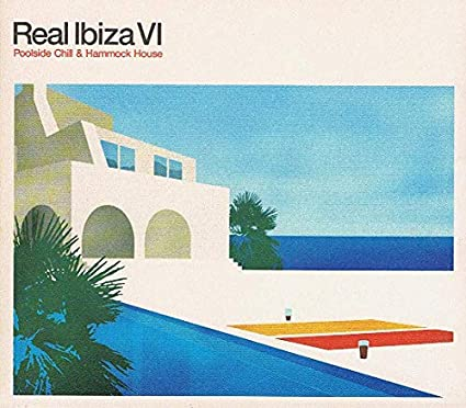 Real Ibiza VI - Poolside Chill & Hammock House: Various: Amazon.es: Música