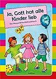 Ja, Gott hat alle Kinder lieb: Das Margret-Birkenfeld-Liederbuch