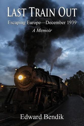 The Last Train Out: A Memoir