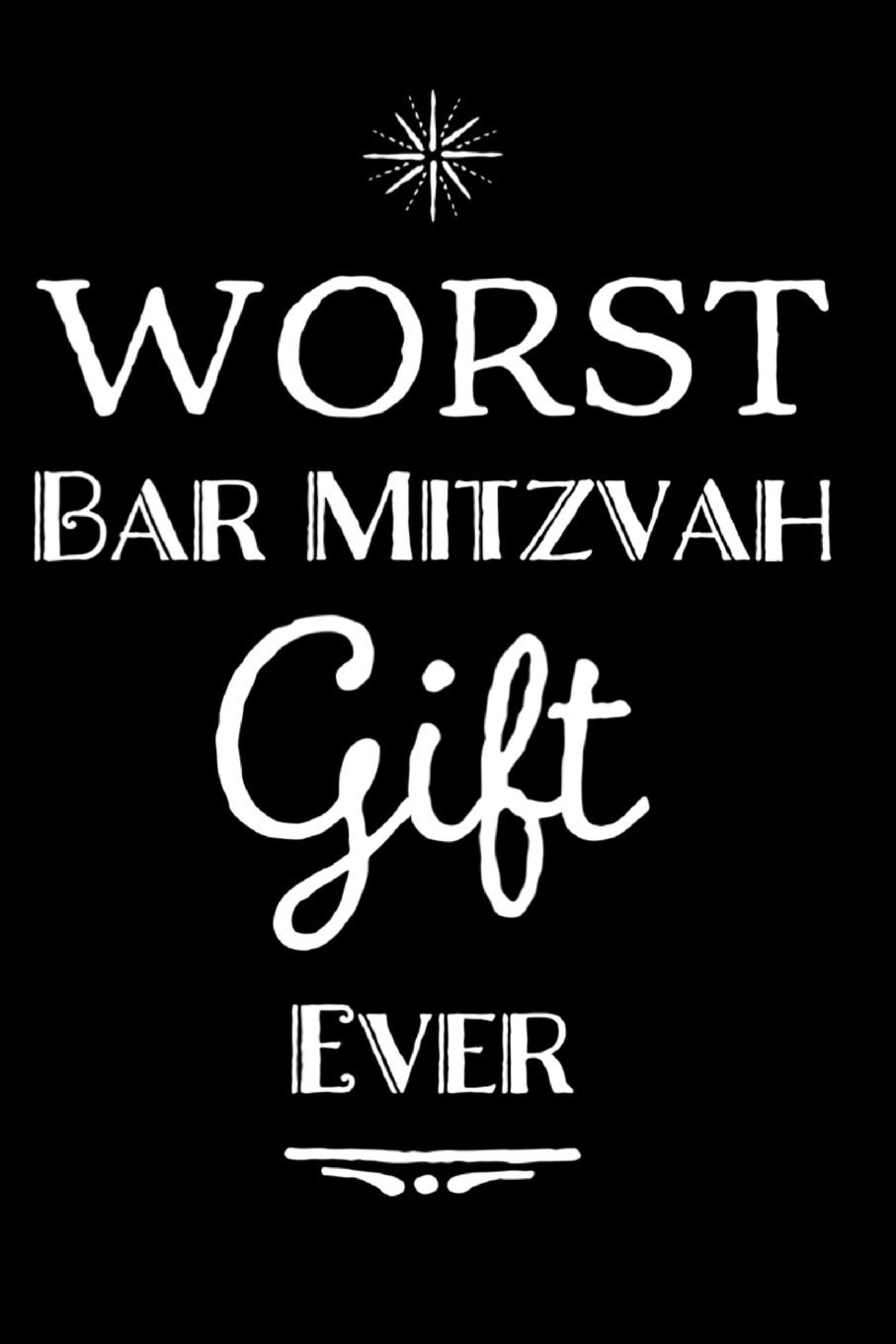 Worst Bar Mitzvah Gift Ever: 110-Page Blank Lined Journal Bar Mitzvah Gag Gift Idea Paperback – February 2, 2019