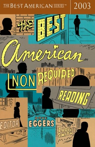 Read Online The Best American Nonrequired Reading 2003 (The Best American Series) PDF