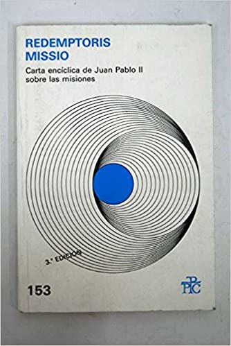 Carta encíclica Redemptoris missio del Sumo Pontífice Juan Pablo II sobre la permanente validez del mandato misionero: 9788428810340: Amazon.com: Books